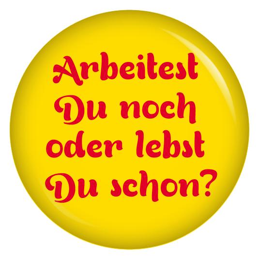 kiwikatze button arbeitest du noch oder lebst du schon gelb. Black Bedroom Furniture Sets. Home Design Ideas