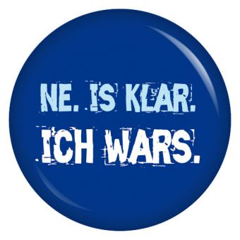 Button Ne. Is klar. Ich wars.