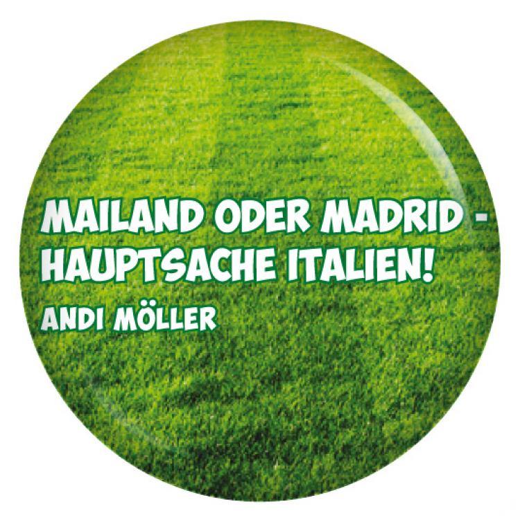 Mailand Oder Madrid Hauptsache Italien Original